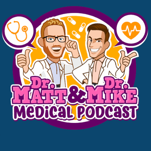 Dr. Matt and Dr. Mike's Medical Podcast by Mike Todorovic