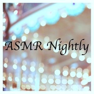 ASMR Nightly by ASMR Nightly