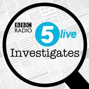 5 Live Investigates by BBC Radio 5 live