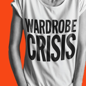 WARDROBE CRISIS with Clare Press by Clare Press