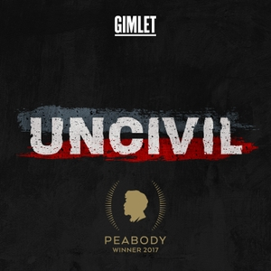 Uncivil by Gimlet