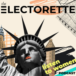 The Electorette Podcast by ELECTORETTE
