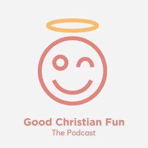 Good Christian Fun by Good Christian Fun