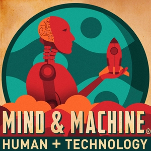 MIND & MACHINE: Science & Tech of Maximizing Human Capability by August Bradley