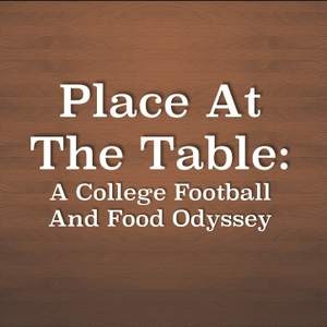 Place At The Table: A College Football And Food Odyssey by Andy Staples