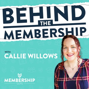 Behind The Membership with Callie Willows by The Membership Guys