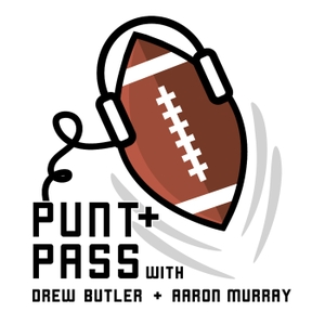 The Punt & Pass Podcast by Drew Butler