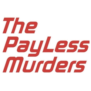 The PayLess Murders by John Christgau