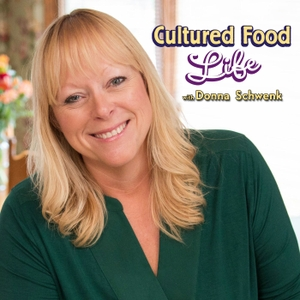 Cultured Food Life by Donna Schwenk