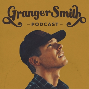 Granger Smith Podcast by Granger Smith