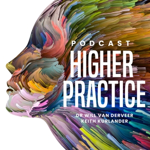 The Higher Practice Podcast for Optimal Mental Health by Keith Kurlander