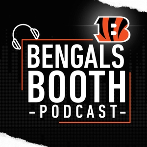 Bengals Booth Podcast by Dan Hoard