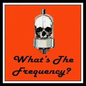 What's The Frequency? by James Oliva