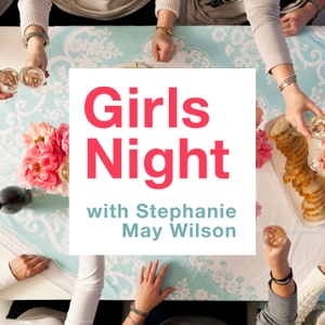 Girls Night with Stephanie May Wilson by Stephanie May Wilson