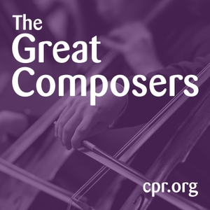 The Great Composers by Colorado Public Radio