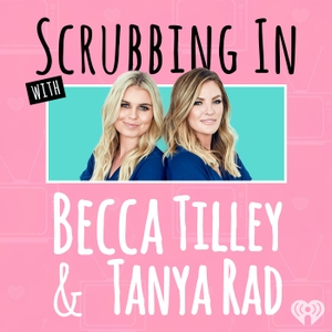 Scrubbing In with Becca Tilley & Tanya Rad by iHeartRadio
