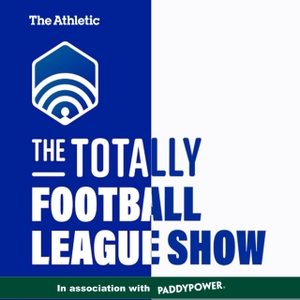 The Totally Football League Show by The Athletic
