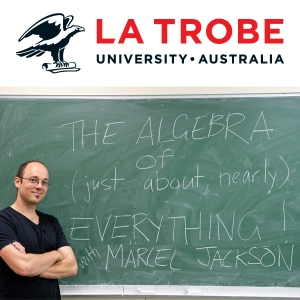 The Algebra of Everything by Dr Marcel Jackson