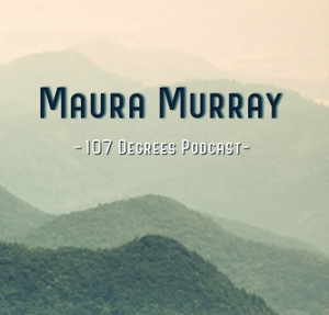 107 Degrees - Maura Murray by 107 Degrees - Maura Murray