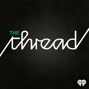 The Thread by OZY and iHeartRadio