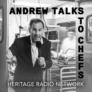 Andrew Talks to Chefs by Heritage Radio Network
