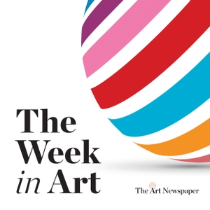 The Week in Art by The Art Newspaper