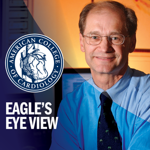 Eagle's Eye View: Your Weekly CV Update From ACC.org by American College of Cardiology