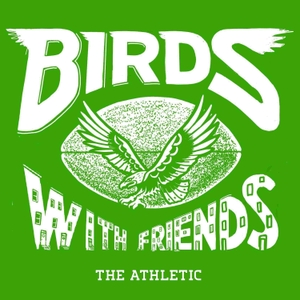 Birds With Friends - An Eagles Podcast by The Athletic - Philly