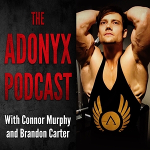 The Adonyx Podcast with Connor Murphy and Brandon Carter by Connor Murphy, Brandon Carter