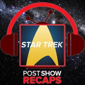 Star Trek: Discovery - The Post Show Recap & Favorite Trek Episode Recaps by Rob Cesternino hears Star Trek Discovery Stories from Trek fans