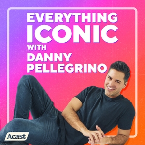 Everything Iconic with Danny Pellegrino Podcast