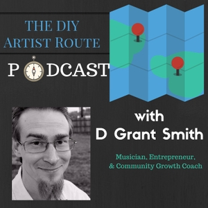 DIY Artist Route Podcast by D Grant Smith
