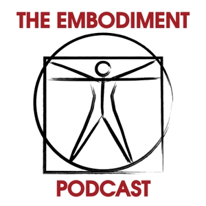 The Embodiment Podcast by Mark Walsh