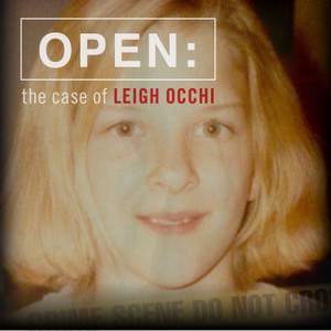 Open: The Case of Leigh Occhi by Daily Journal podcasts