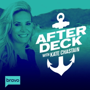 After Deck with Kate Chastain by Bravo TV