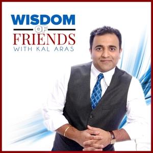 Wisdom of Friends with Kal Aras by Kal Aras