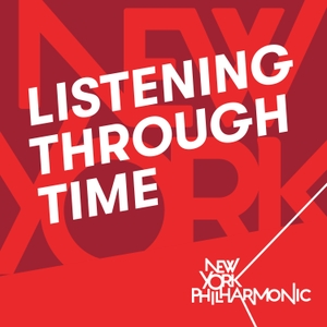 Listening Through Time by New York Philharmonic