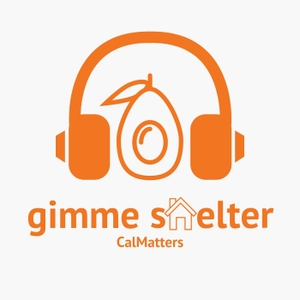 Gimme Shelter: The California Housing Crisis Podcast by Matt Levin
