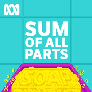 Sum of All Parts by ABC Radio