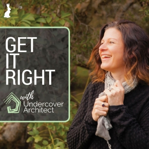 Get It Right with Undercover Architect by Get It Right with Undercover Architect