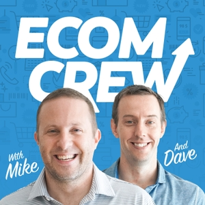 The EcomCrew Ecommerce Podcast by Mike Jackness