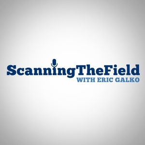 Scanning the Field, with Eric Galko by Eric Galko