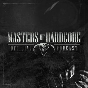 Official Masters of Hardcore Podcast by Masters of Hardcore