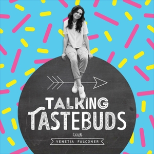 Talking Tastebuds by Venetia Falconer