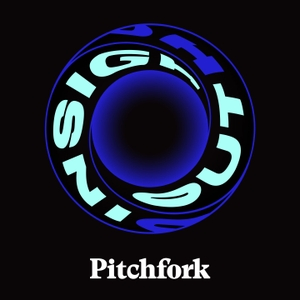 In Sight Out by Pitchfork