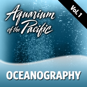 Oceanography Vol. 1 by Aquarium of the Pacific