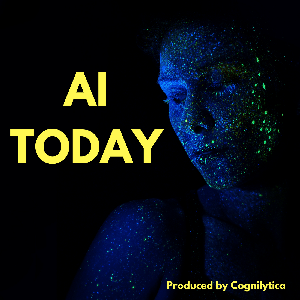 AI Today Podcast: Artificial Intelligence Insights, Experts, and Opinion by Cognilytica