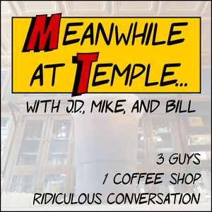 Meanwhile at Temple by J.D. Flynn, Mike Kraus, and Bill Kraus