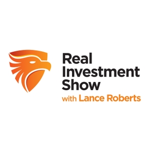 The Real Investment Show (Full Show) by Lance Roberts