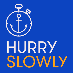 Hurry Slowly by Jocelyn K. Glei